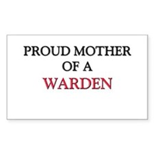 Proud Mother Of A WARDEN Rectangle Sticker