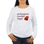 """""""Cowbell Ringer"""" Women's Long Sleeve T-S"""