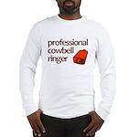 """Cowbell Ringer"" Long Sleeve T-Shirt"