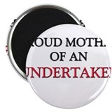 "Proud Mother Of An UNDERTAKER 2.25"" Magnet (10 pac"