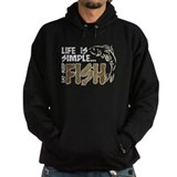 Life Is Simple...FISH  Hoodie