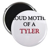 Proud Mother Of A TYLER Magnet