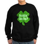 Feelin Lucky? Funny St. Patri Sweatshirt (dark)