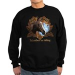 I'd Rather Be Riding Horses Sweatshirt (dark)