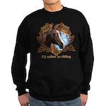 I'd Rather Be Riding Horses Sweatshirt (dark)