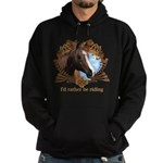 I'd Rather Be Riding Horses Hoodie (dark)