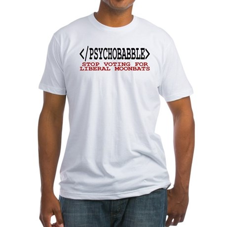 End Liberal Psychobabble Fitted T-Shirt