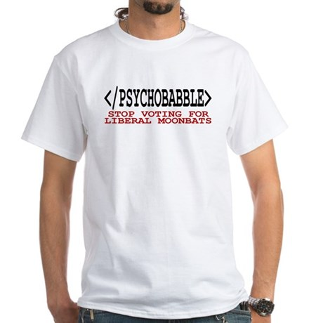 End Liberal Psychobabble White T-Shirt