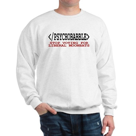 End Liberal Psychobabble Sweatshirt