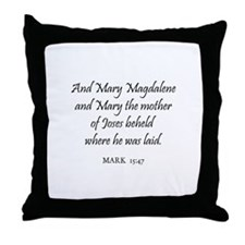 MARK  15:47 Throw Pillow