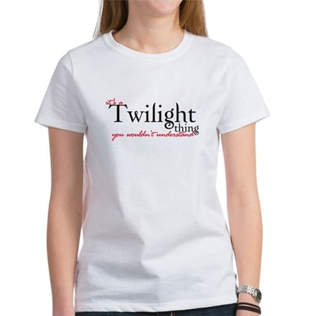 Twilight Thing Women's T-Shirt