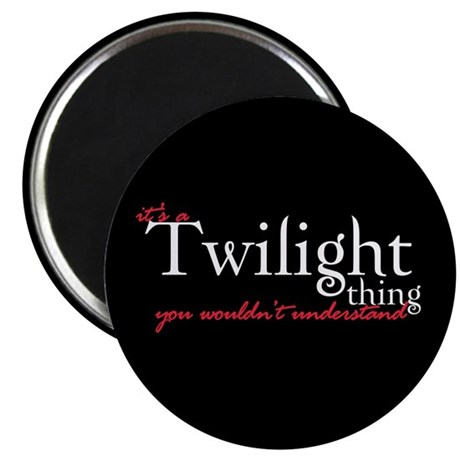 "Twilight Thing 2.25"" Magnet (100 pack)"