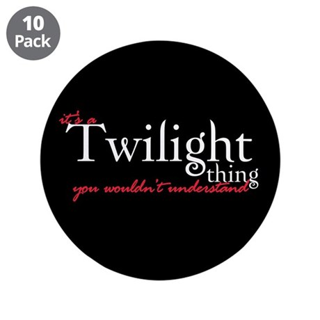 "Twilight Thing 3.5"" Button (10 pack)"
