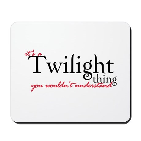 Twilight Thing Mousepad