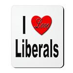 I Love Liberals Mousepad