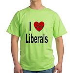 I Love Liberals Green T-Shirt