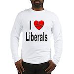 I Love Liberals (Front) Long Sleeve T-Shirt
