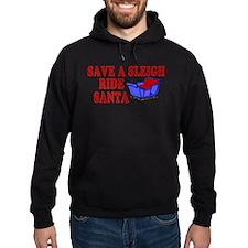 Save A Sleigh Ride Santa Hoodie