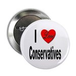 I Love Conservatives Button
