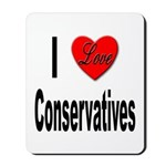 I Love Conservatives Mousepad