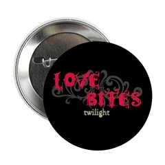 "Love Bites Twilight 2.25"" Button"