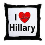 I Love Hillary Throw Pillow
