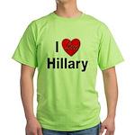 I Love Hillary Green T-Shirt