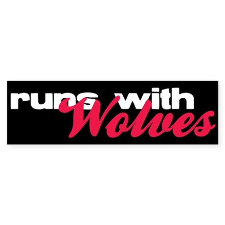Runs With Wolves Bumper Sticker (10 pk)