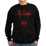 my daddy's baby Sweatshirt (dark)