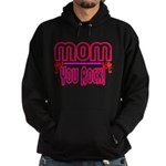Mom You Rock Hoodie (dark)