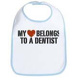 My Heart Belongs to a Dentist Bib