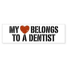 My Heart Belongs to a Dentist Bumper Bumper Sticker