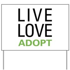 Live Love Adopt Yard Sign