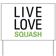 Live Love Squash Yard Sign