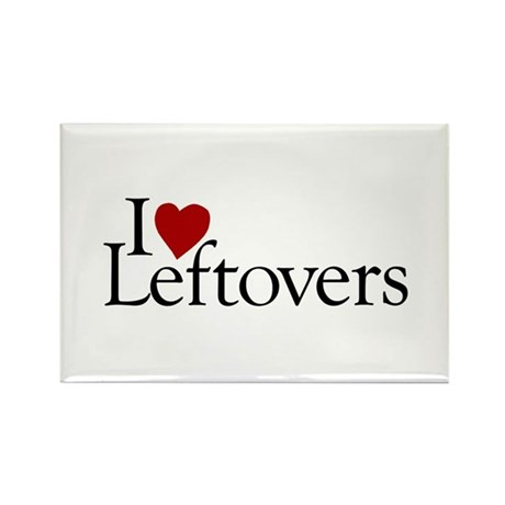 I Love Leftovers Rectangle Magnet