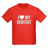 I Love My Dentist T