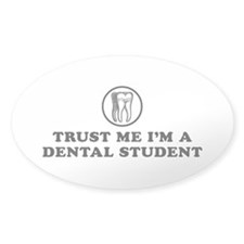 Trust Me I'm a Dental Student Oval Decal