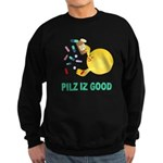 Pilz Is Good Sweatshirt (dark)