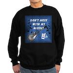 DON'T MESS WITH MY MUSIC Sweatshirt (dark)