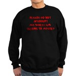 Talking To Myself Sweatshirt (dark)