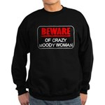 Beware of Crazy Moody Woman Sweatshirt (dark)