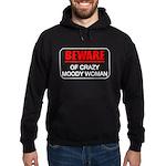 Beware of Crazy Moody Woman Hoodie (dark)