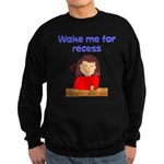Wake Me For Recess Girl Sweatshirt (dark)