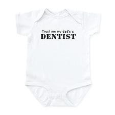 Trust Me My dad's a Dentist Infant Bodysuit