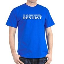 Feel Safe at Night Sleep with a Dentist T-Shirt