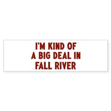 Big Deal in Fall River Bumper Sticker (50 pk)
