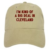 Big Deal in Cleveland Baseball Cap