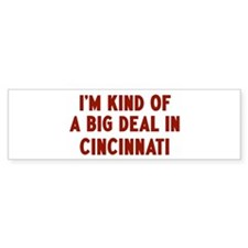 Big Deal in Cincinnati Bumper Bumper Sticker