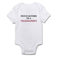 Proud Mother Of A TELEGRAPHIST Infant Bodysuit