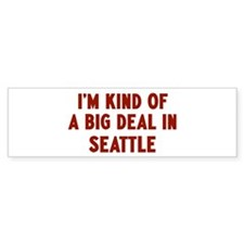 Big Deal in Seattle Bumper Bumper Sticker